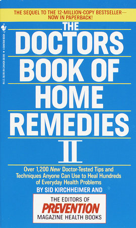 The Doctors Book of Home Remedies II by Prevention Magazine Editors and Sid Kirchheimer