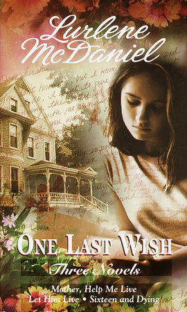 One Last Wish: Three Novels by Lurlene McDaniel
