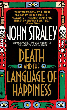 Death and the Language of Happiness by John Straley