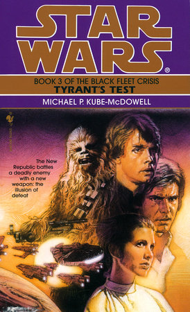Star Wars: The Black Fleet Crisis: Tyrant's Test by Michael P. Kube-Mcdowell