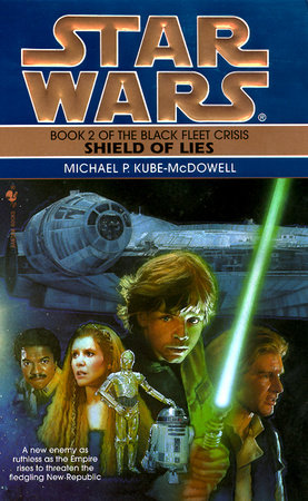 Shield of Lies: Star Wars (The Black Fleet Crisis) by Michael P. Kube-Mcdowell