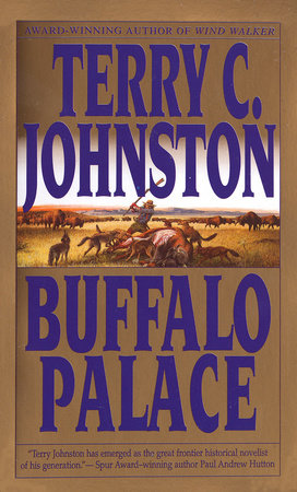 Buffalo Palace by Terry C. Johnston