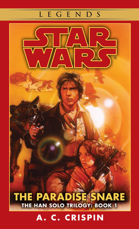 Star Wars: The Han Solo Trilogy: The Paradise Snare by A.C. Crispin
