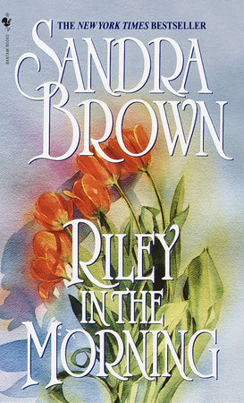 Riley in the Morning by Sandra Brown