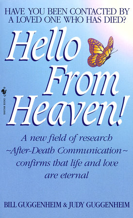 Hello from Heaven by Judy Guggenheim and Bill Guggenheim