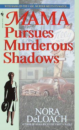 Mama Pursues Murderous Shadows by Nora Deloach