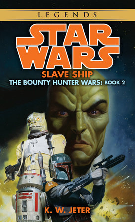 Slave Ship: Star Wars (The Bounty Hunter Wars) by