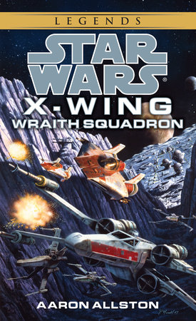 Wraith Squadron: Star Wars Legends (X-Wing)