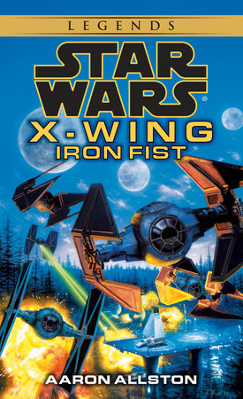 Star Wars: X-Wing: Iron Fist by Aaron Allston