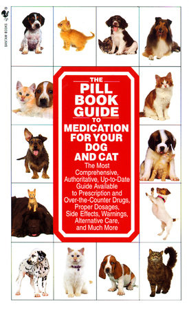 The Pill Book Guide to Medication for Your Dog and Cat by Kate Roby and Lenny Southam