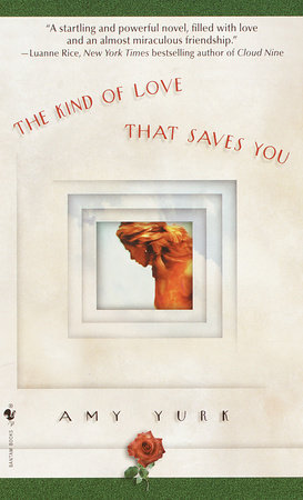 The Kind of Love That Saves You by Amy Yurk