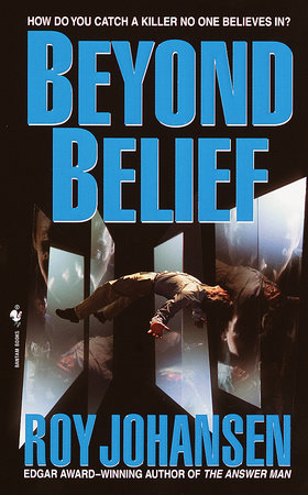 Beyond Belief by Roy Johansen