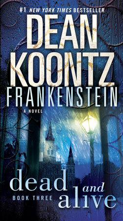 Frankenstein: Dead and Alive by Dean Koontz
