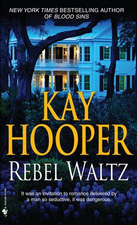 Rebel Waltz by Kay Hooper
