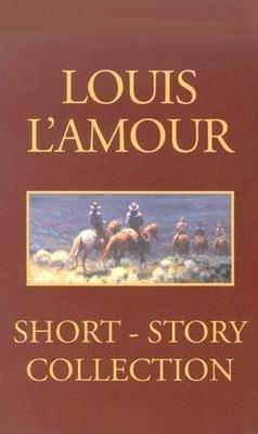 Louis L'Amour Short Story Collection by Louis L'Amour