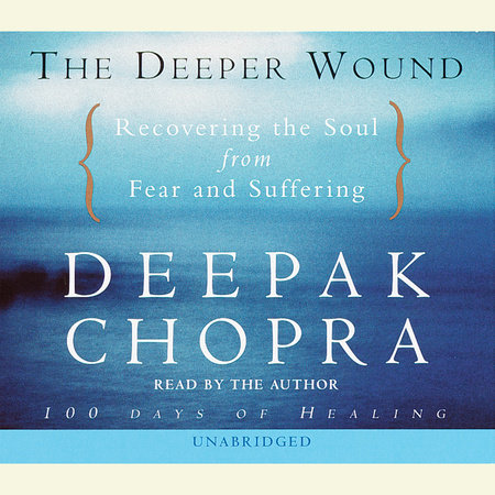 The Deeper Wound by Deepak Chopra