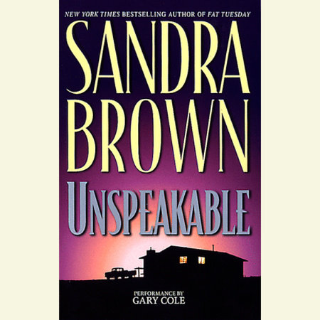 Unspeakable by Sandra Brown