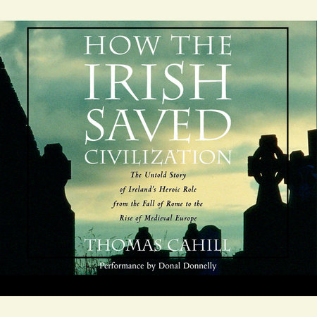 How the Irish Saved Civilization by