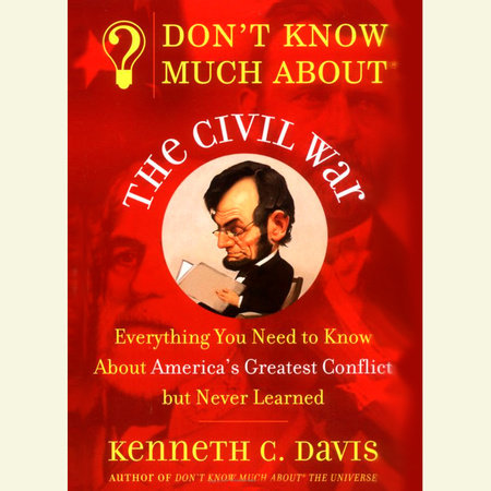 Don't Know Much About the Civil War by