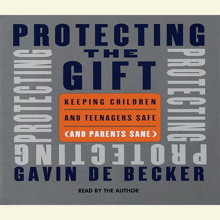 Protecting the Gift by Gavin De Becker