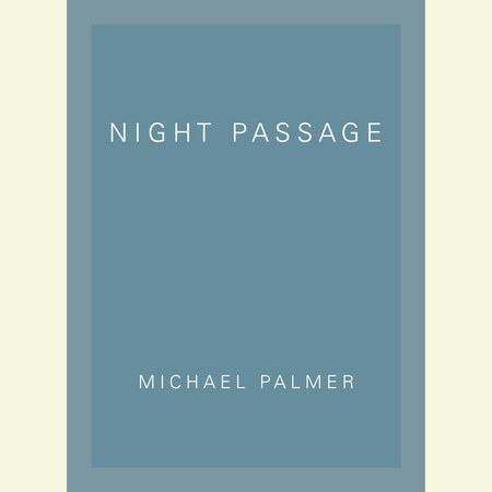 Night Passage by Michael Palmer