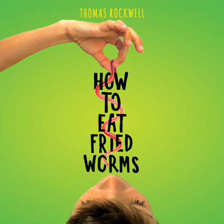 How to Eat Fried Worms by