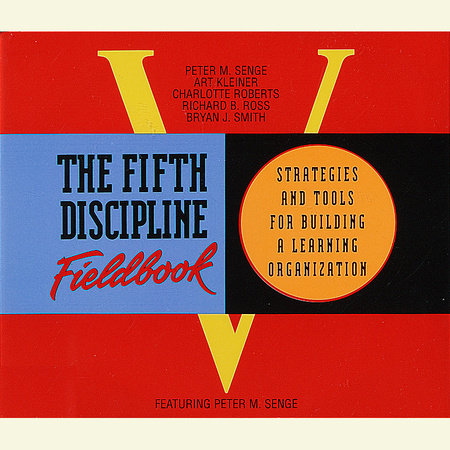 The Fifth Discipline Fieldbook by