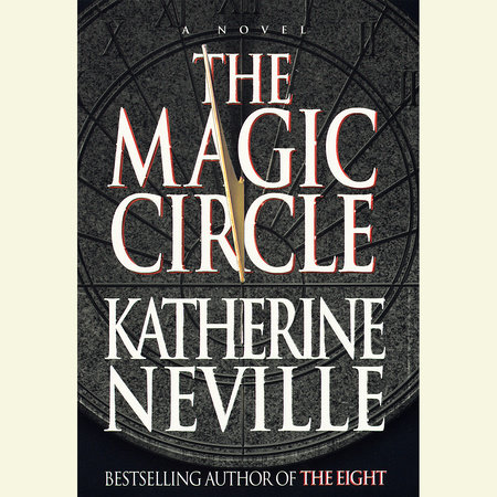 The Magic Circle by Katherine Neville