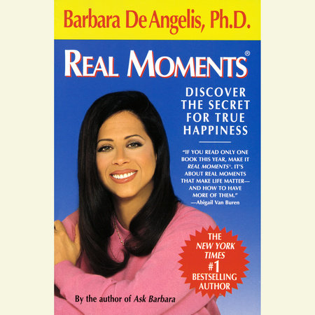 Real Moments by Barbara De Angelis