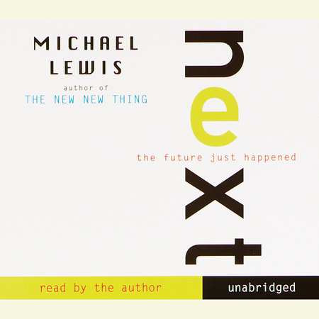 Next by Michael Lewis