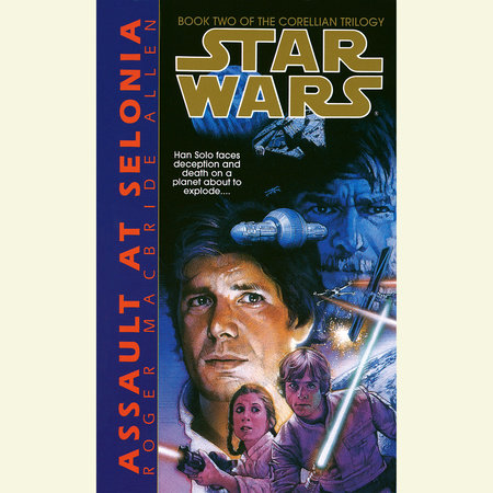 Assault at Selonia: Star Wars (The Corellian Trilogy) by