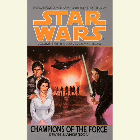 Champions of the Force: Star Wars (The Jedi Academy) by