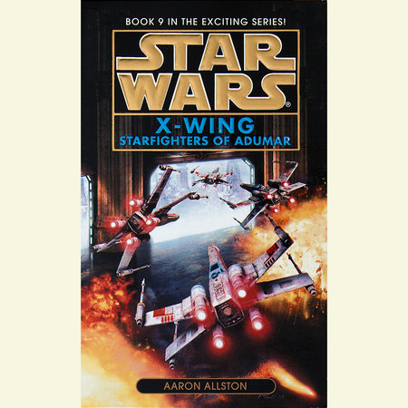 Star Wars: X-Wing: Starfighters of Adumar by Aaron Allston