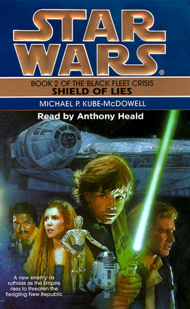 Shield of Lies: Star Wars Legends (The Black Fleet Crisis) by Michael P. Kube-Mcdowell