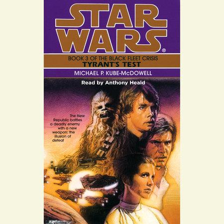 Tyrant's Test: Star Wars (The Black Fleet Crisis) by Michael P. Kube-Mcdowell