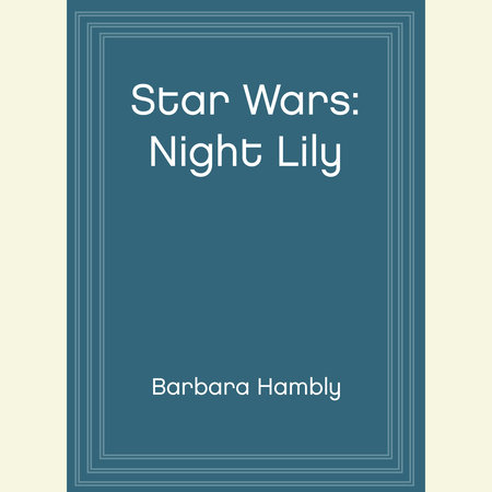 Star Wars: Night Lily by Barbara Hambly