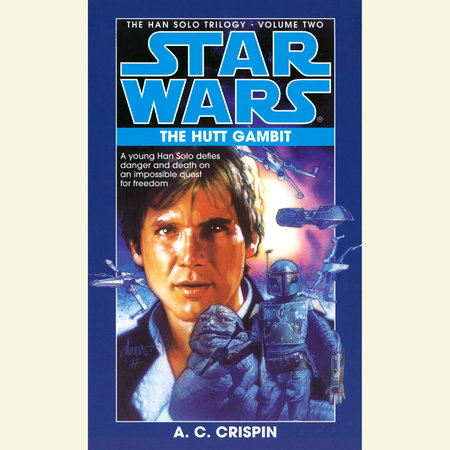 Star Wars: The Han Solo Trilogy: The Hutt Gambit by A.C. Crispin