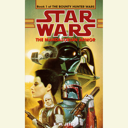 The Mandalorian Armor: Star Wars (The Bounty Hunter Wars) by K.W. Jeter