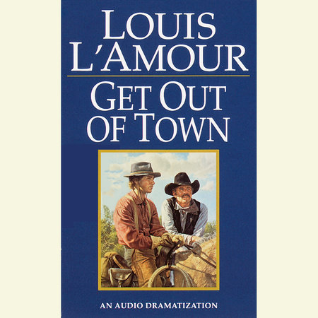 Get Out of Town by Louis L'Amour