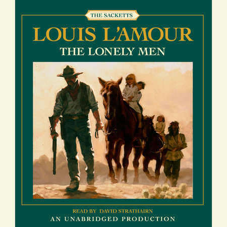 The Lonely Men: The Sacketts by