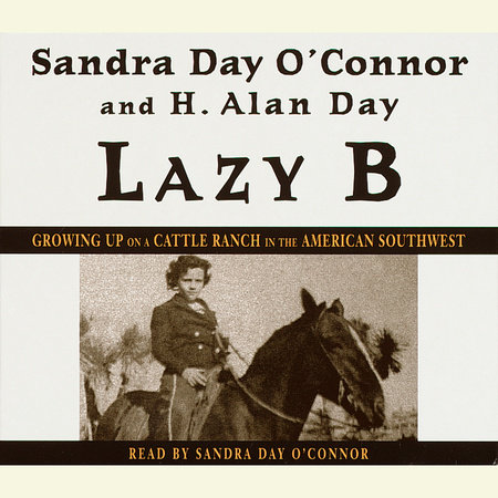 Lazy B by H. Alan Day and Sandra Day O'Connor