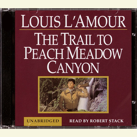 A Trail to Peachmeadow Canyon by Louis L'Amour