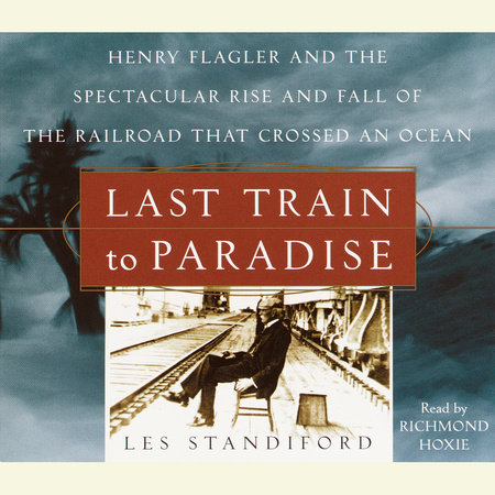 Last Train to Paradise by Les Standiford