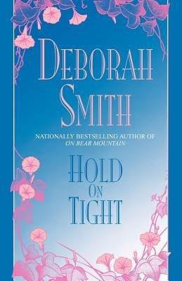 Hold on Tight by Deborah Smith