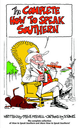 The Complete How to Speak Southern by Steve Mitchell