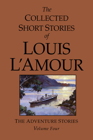 The Collected Short Stories of Louis L'Amour, Volume 4 by Louis L'Amour