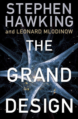The Grand Design by Leonard Mlodinow and Stephen Hawking