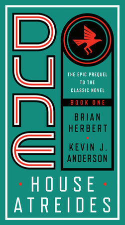 Dune: House Atreides by Kevin Anderson and Brian Herbert