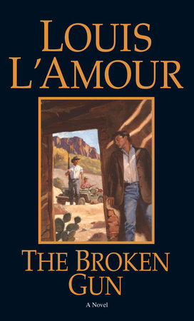 The Broken Gun by Louis L'Amour