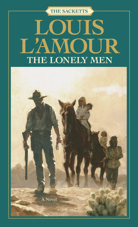 The Lonely Men: The Sacketts by Louis L'Amour